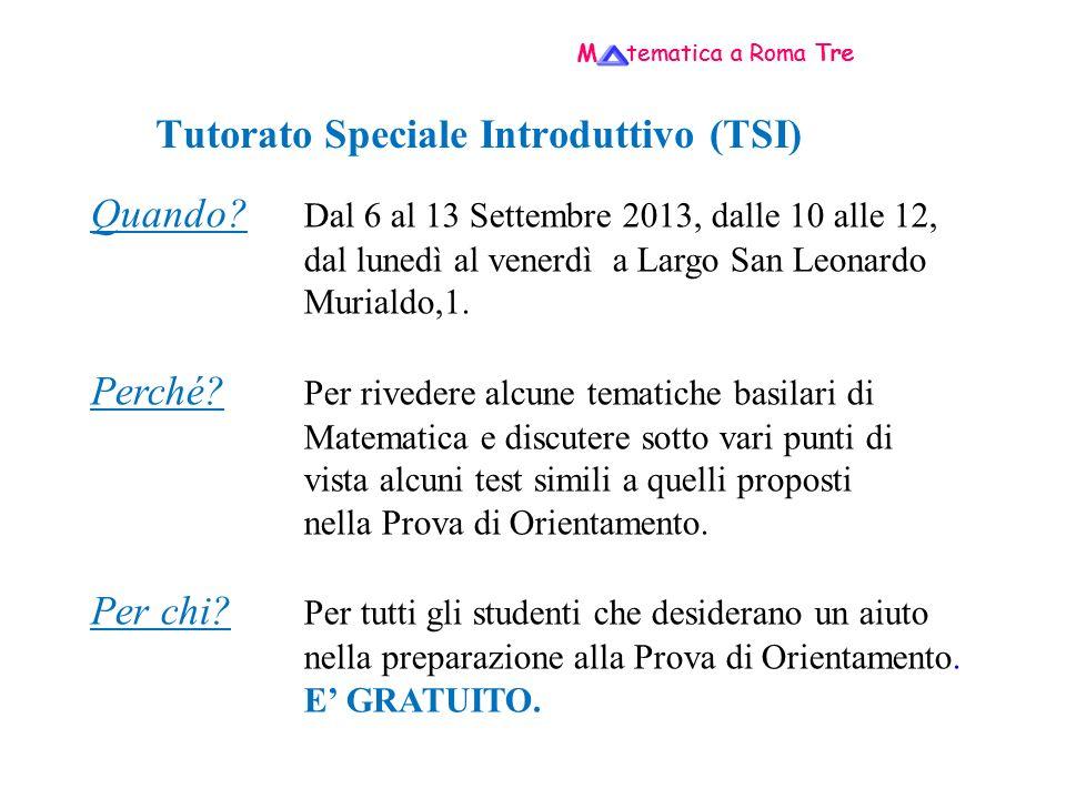 Tutorato Speciale Introduttivo (TSI) Quando.