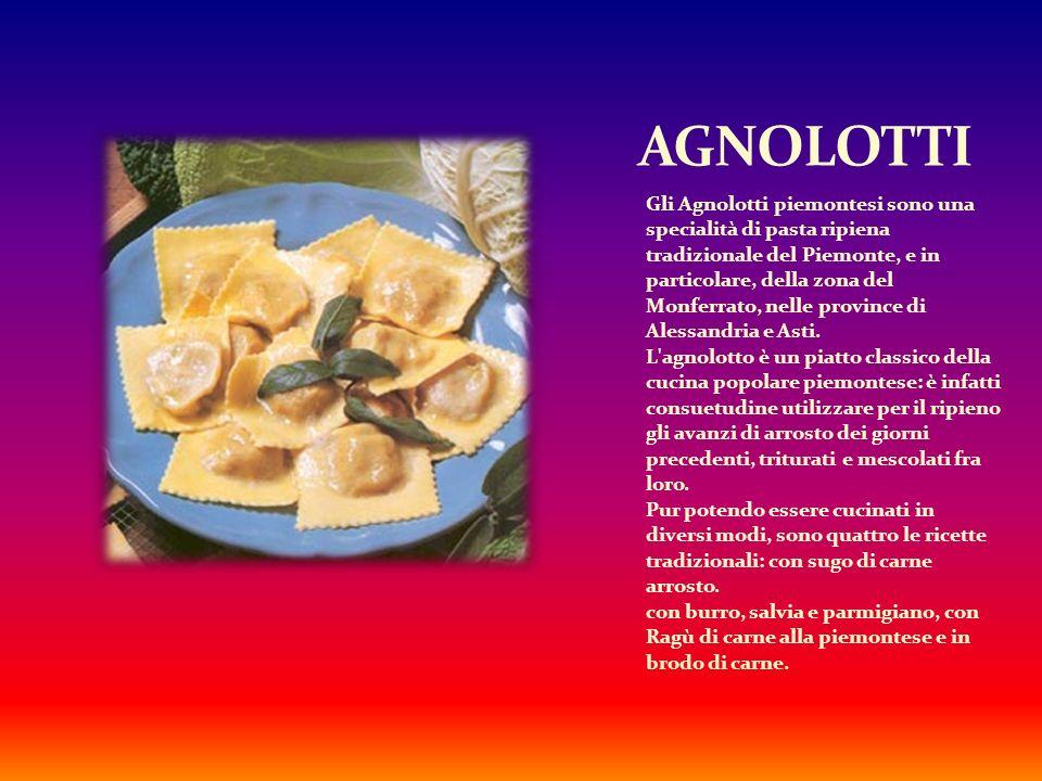 Gli Agnolotti piemontesi sono una specialità di pasta ripiena tradizionale del Piemonte, e in particolare, della zona del Monferrato, nelle province di Alessandria e Asti.