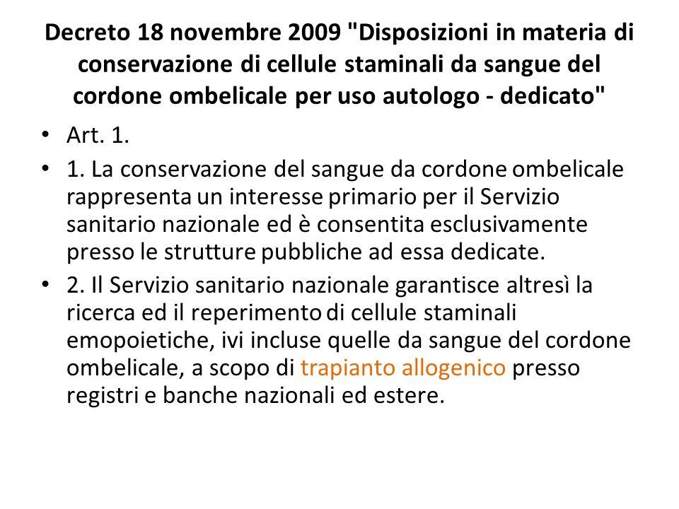 Decreto 18 novembre 2009 Disposizioni in materia di conservazione di cellule staminali da sangue del cordone ombelicale per uso autologo - dedicato Art.