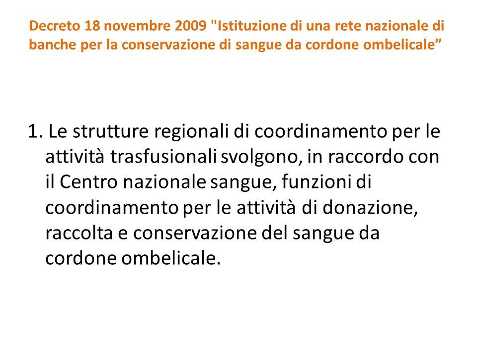 Decreto 18 novembre 2009 Istituzione di una rete nazionale di banche per la conservazione di sangue da cordone ombelicale 1.