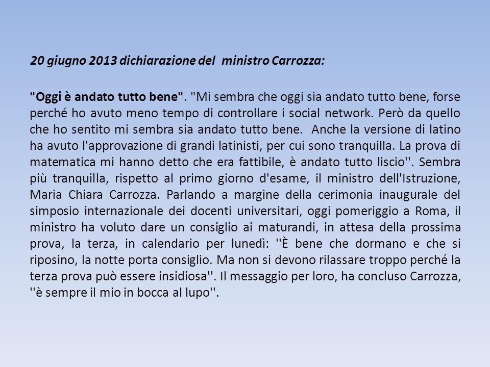 20 giugno 2013 dichiarazione del ministro Carrozza: Oggi è andato tutto bene .
