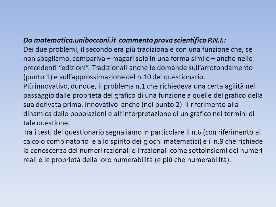 Da matematica.unibocconi.it commento prova scientifico P.N.I.: Dei due problemi, il secondo era più tradizionale con una funzione che, se non sbagliam