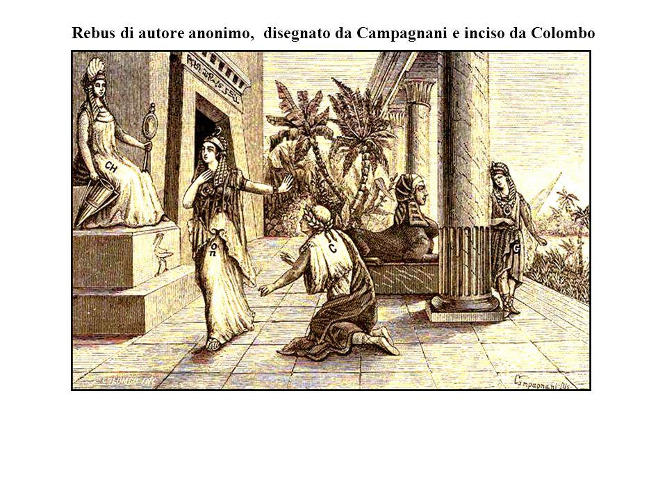 Rebus di autore anonimo, disegnato da Campagnani e inciso da Colombo