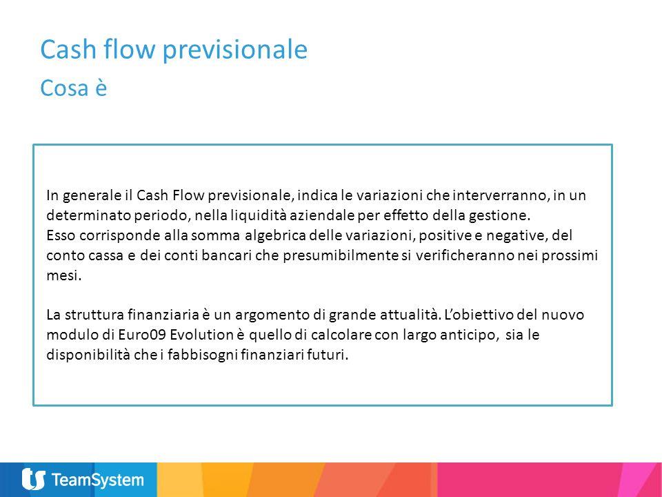 Cosa è In generale il Cash Flow previsionale, indica le variazioni che interverranno, in un determinato periodo, nella liquidità aziendale per effetto