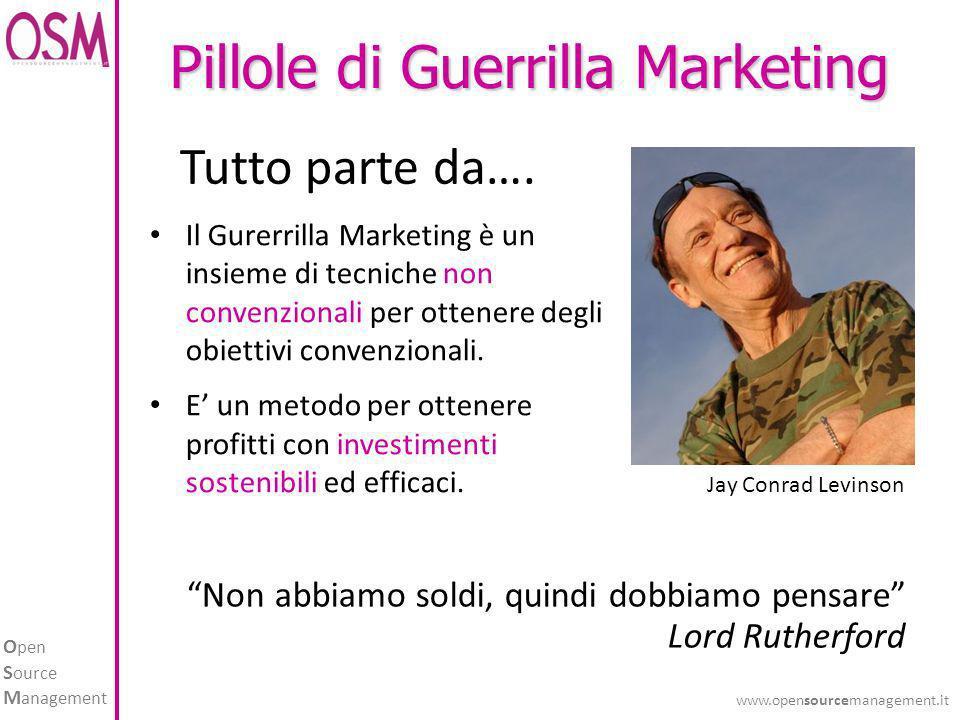 O pen S ource M anagement www.opensourcemanagement.it Non abbiamo soldi, quindi dobbiamo pensare Lord Rutherford Tutto parte da….