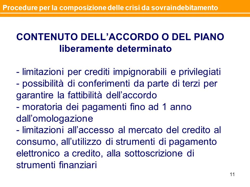 CONTENUTO DELLACCORDO O DEL PIANO liberamente determinato - limitazioni per crediti impignorabili e privilegiati - possibilità di conferimenti da part