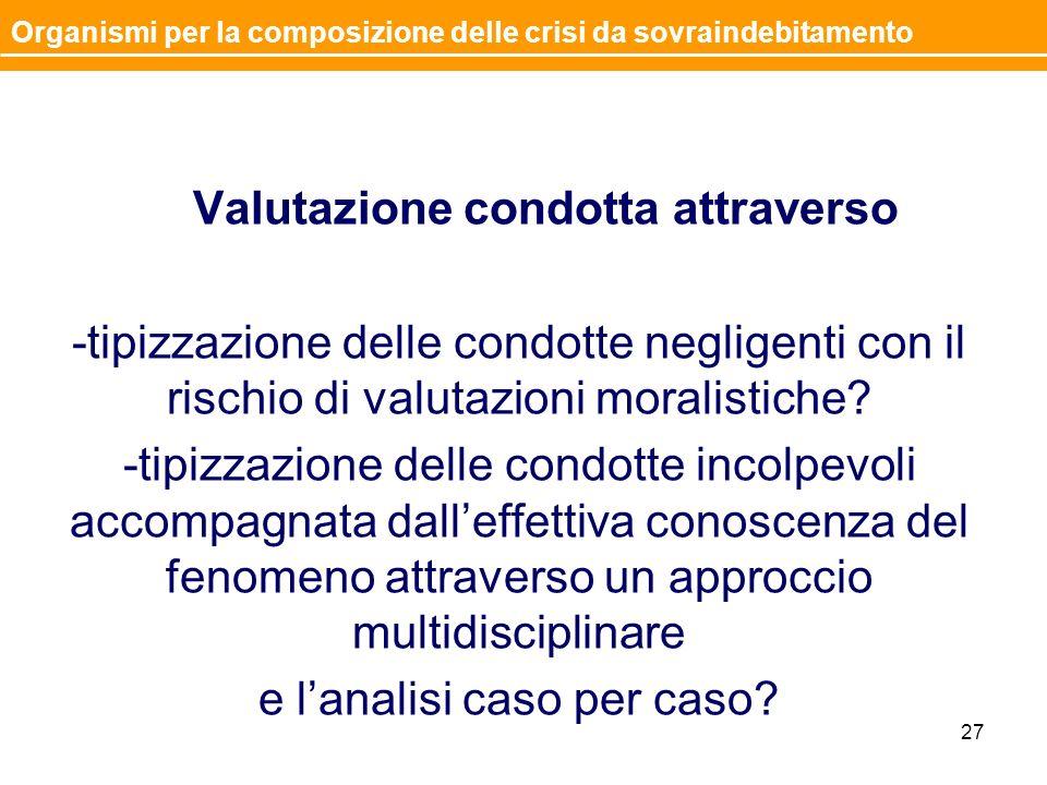 Valutazione condotta attraverso -tipizzazione delle condotte negligenti con il rischio di valutazioni moralistiche? -tipizzazione delle condotte incol