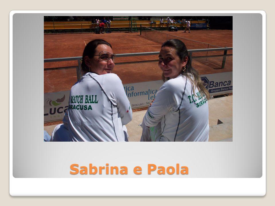 Sabrina e Paola Sabrina e Paola