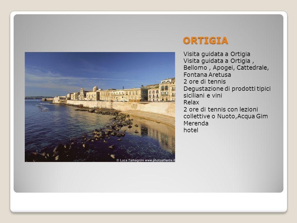 ORTIGIA Visita guidata a Ortigia Visita guidata a Ortigia, Bellomo, Apogei, Cattedrale, Fontana Aretusa 2 ore di tennis Degustazione di prodotti tipic