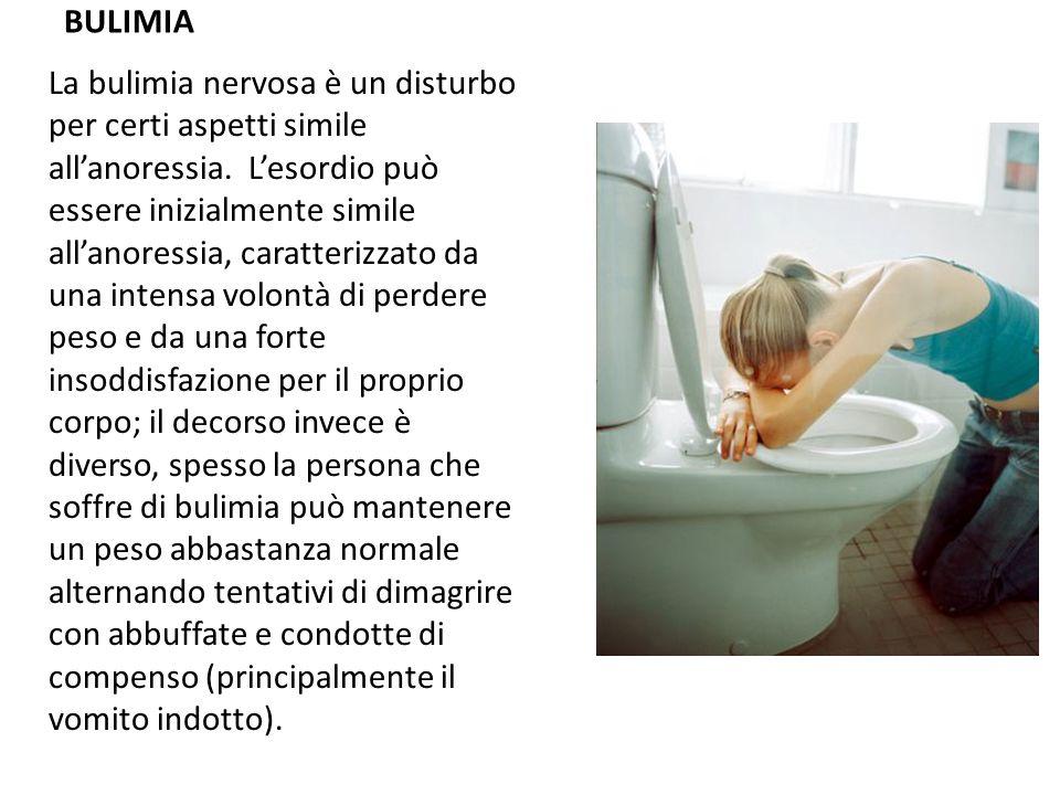 BULIMIA La bulimia nervosa è un disturbo per certi aspetti simile allanoressia. Lesordio può essere inizialmente simile allanoressia, caratterizzato d