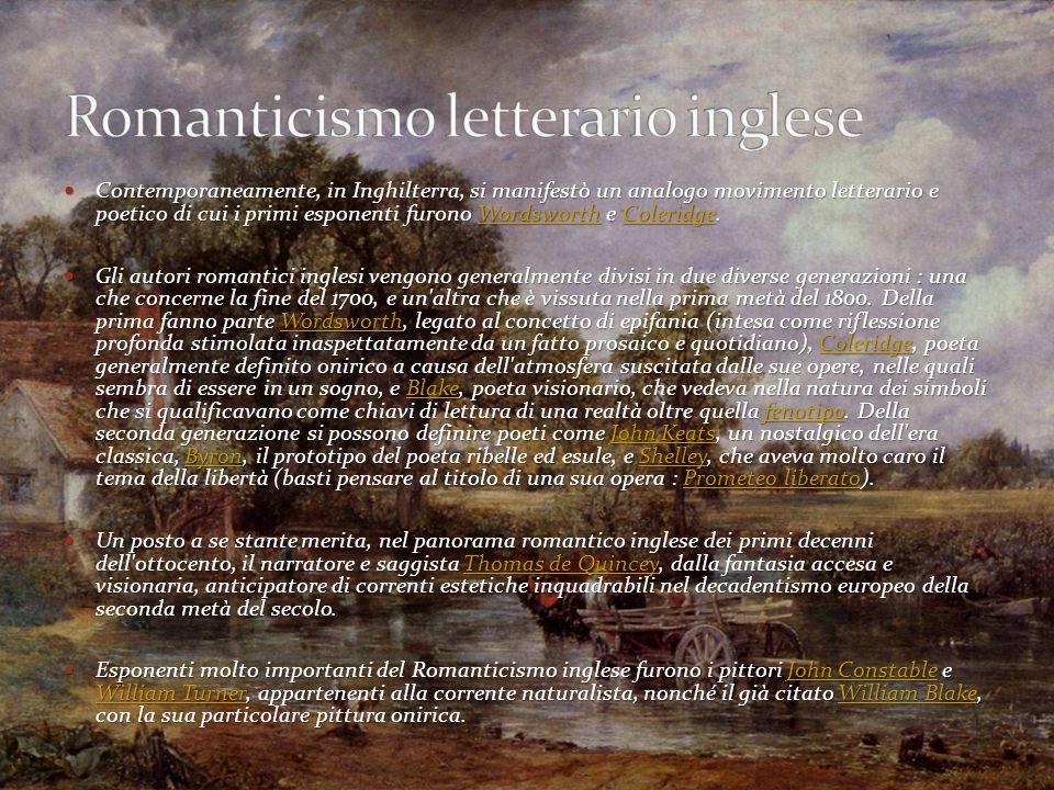 Il movimento romantico europeo ebbe origine nell'opera di alcuni letterati e ideologici tedeschi della fine del Settecento.Settecento Si faceva una ne