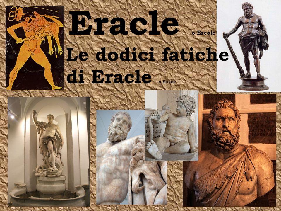 Eracle o Ercole Le dodici fatiche di Eracle o Ercole