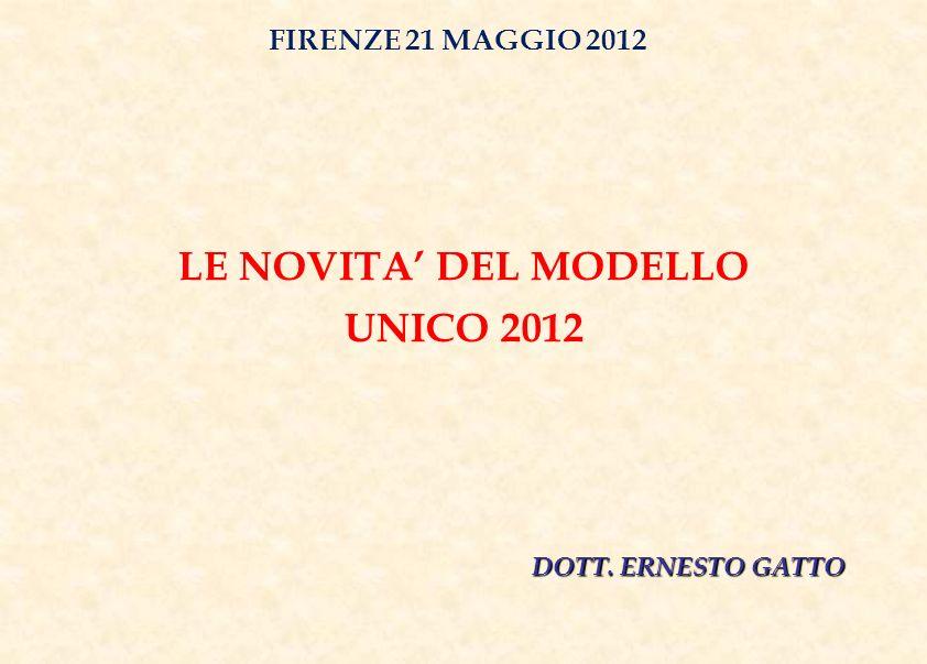 LE NOVITA DEL MODELLO UNICO 2012 DOTT. ERNESTO GATTO FIRENZE 21 MAGGIO 2012