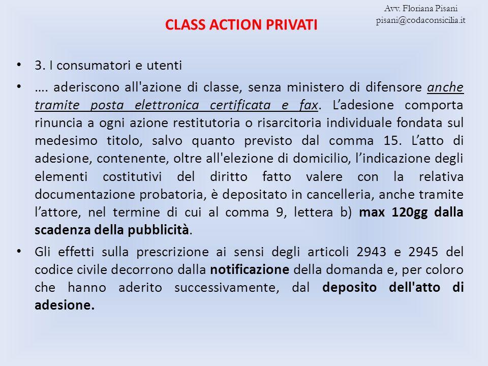 3. I consumatori e utenti …. aderiscono all'azione di classe, senza ministero di difensore anche tramite posta elettronica certificata e fax. Ladesion