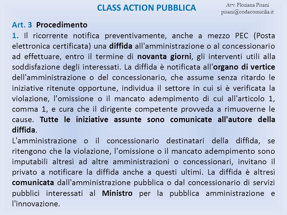 CLASS ACTION PUBBLICA Art. 3 Procedimento 1. Il ricorrente notifica preventivamente, anche a mezzo PEC (Posta elettronica certificata) una diffida all