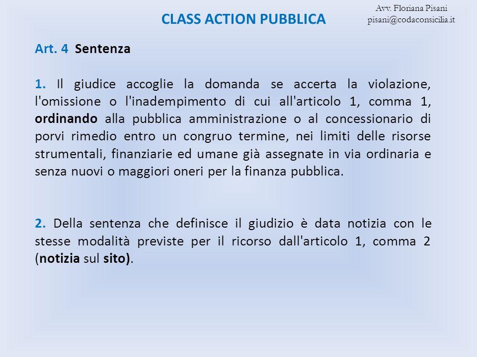 CLASS ACTION PUBBLICA Art. 4 Sentenza 1. Il giudice accoglie la domanda se accerta la violazione, l'omissione o l'inadempimento di cui all'articolo 1,