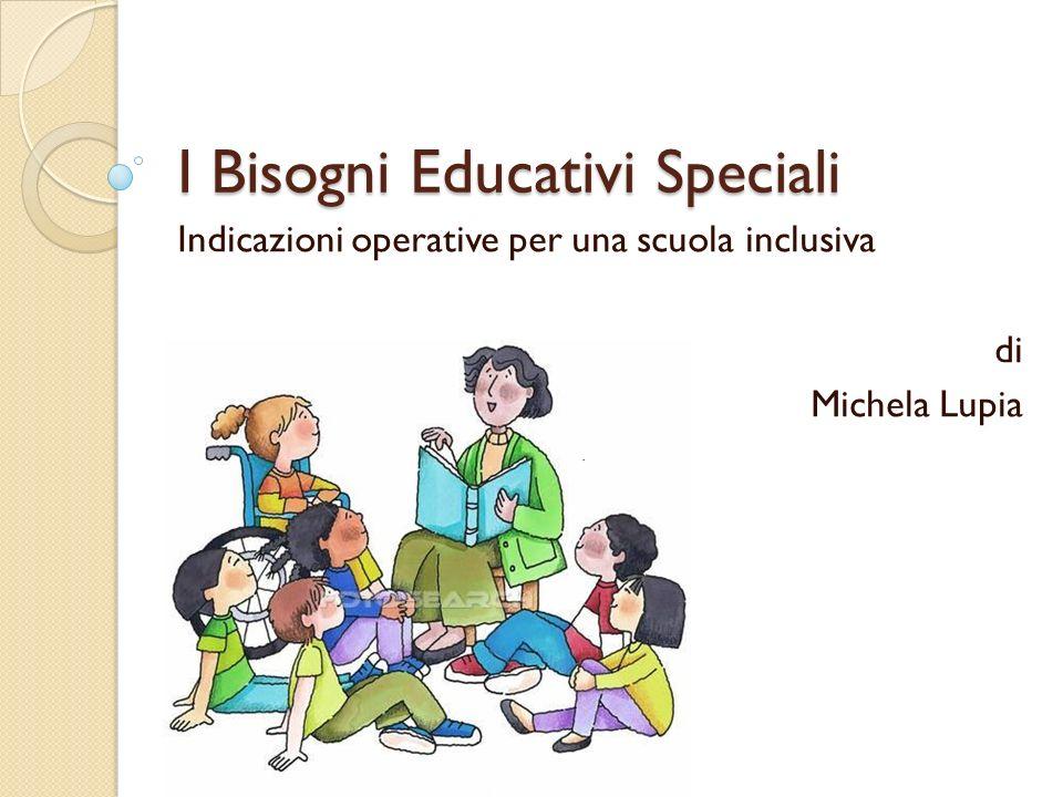 I Bisogni Educativi Speciali Indicazioni operative per una scuola inclusiva di Michela Lupia