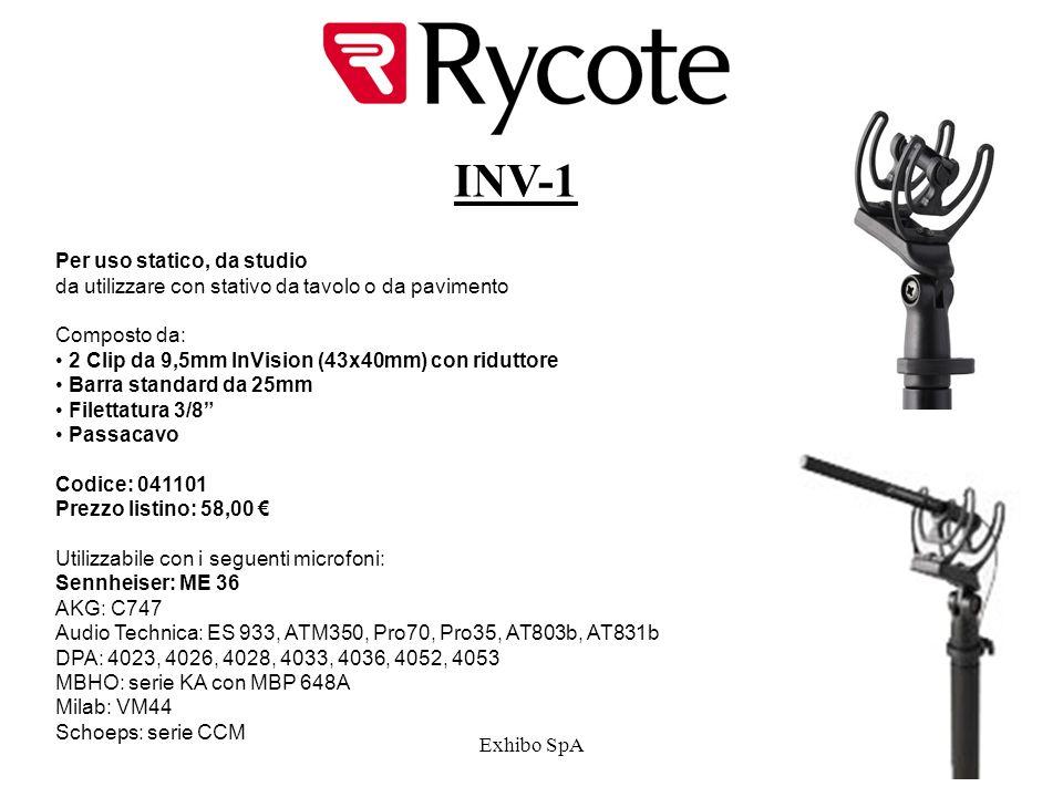 Exhibo SpA INV-1 Per uso statico, da studio da utilizzare con stativo da tavolo o da pavimento Composto da: 2 Clip da 9,5mm InVision (43x40mm) con riduttore Barra standard da 25mm Filettatura 3/8 Passacavo Codice: 041101 Prezzo listino: 58,00 Utilizzabile con i seguenti microfoni: Sennheiser: ME 36 AKG: C747 Audio Technica: ES 933, ATM350, Pro70, Pro35, AT803b, AT831b DPA: 4023, 4026, 4028, 4033, 4036, 4052, 4053 MBHO: serie KA con MBP 648A Milab: VM44 Schoeps: serie CCM