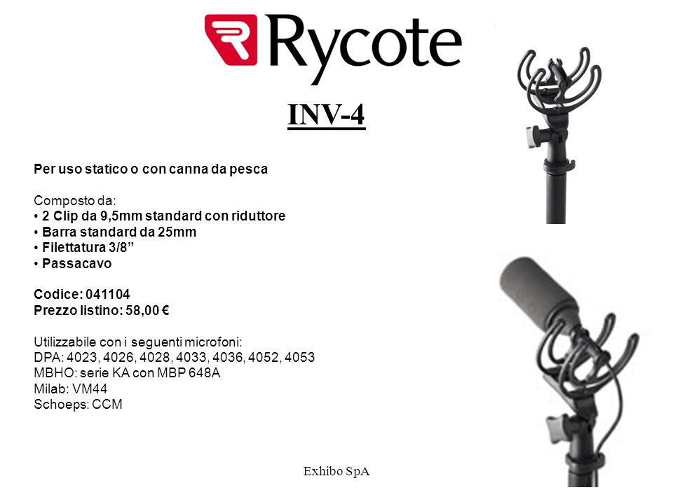 Exhibo SpA INV-4 Per uso statico o con canna da pesca Composto da: 2 Clip da 9,5mm standard con riduttore Barra standard da 25mm Filettatura 3/8 Passacavo Codice: 041104 Prezzo listino: 58,00 Utilizzabile con i seguenti microfoni: DPA: 4023, 4026, 4028, 4033, 4036, 4052, 4053 MBHO: serie KA con MBP 648A Milab: VM44 Schoeps: CCM