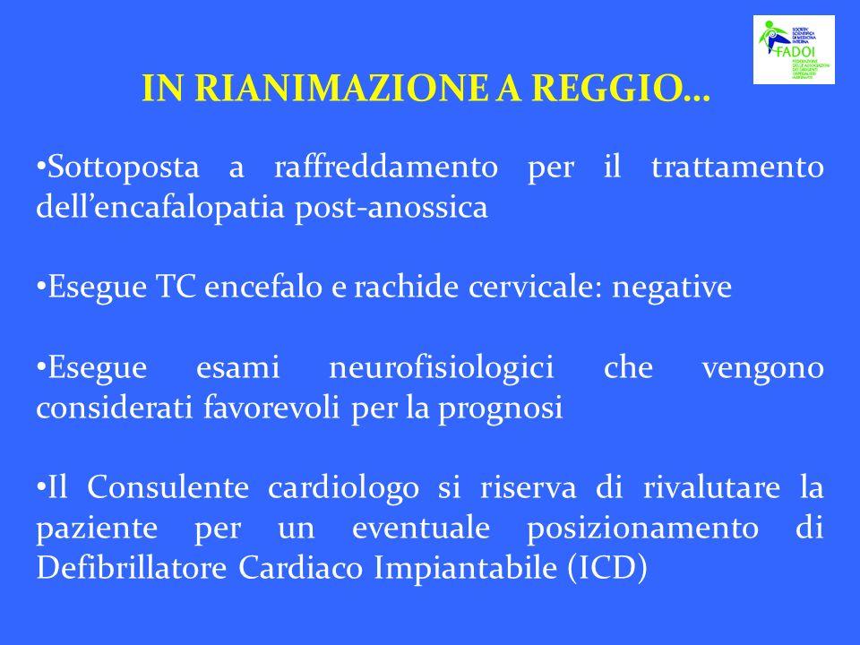 IN RIANIMAZIONE A REGGIO… Sottoposta a raffreddamento per il trattamento dellencafalopatia post-anossica Esegue TC encefalo e rachide cervicale: negat