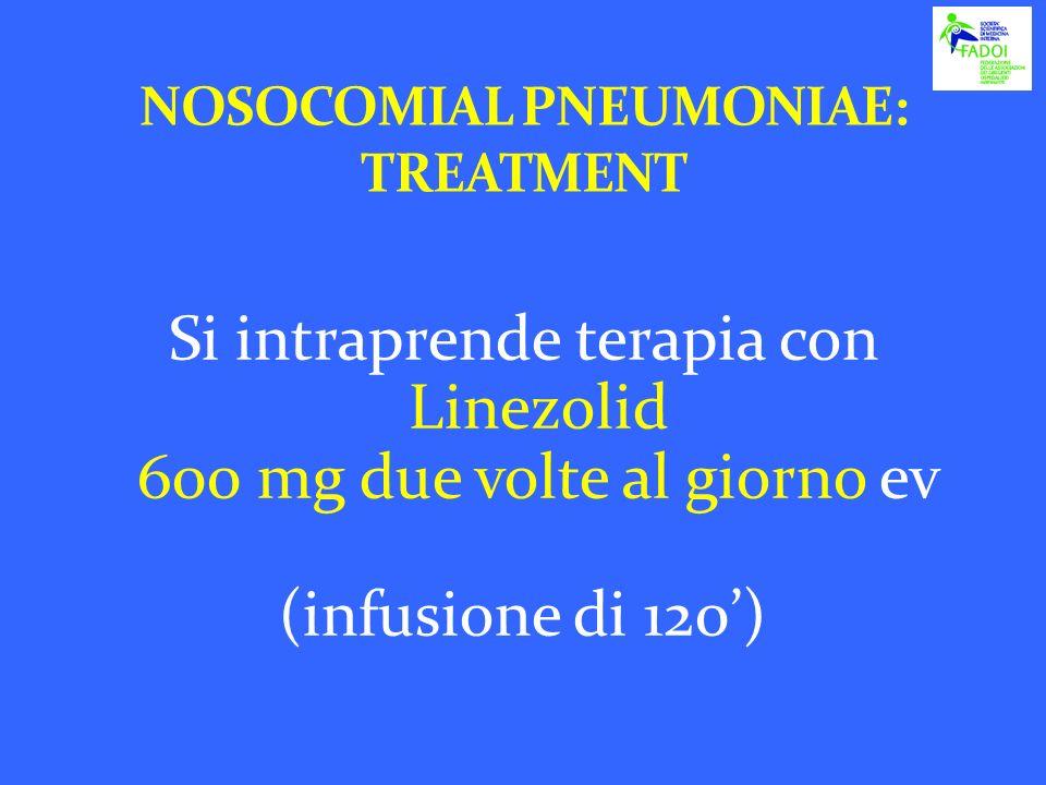 Si intraprende terapia con Linezolid 600 mg due volte al giorno ev (infusione di 120)