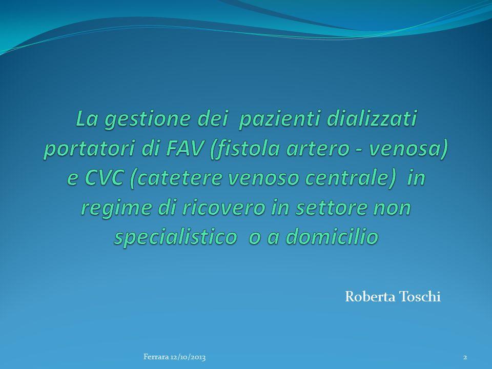 Ferrara 12/10/201333 Nei giorni interdialitici rimuovere le medicazioni apposte sopra i fori di puntura, proteggendosi con i DPI, perché potrebbero sanguinare.