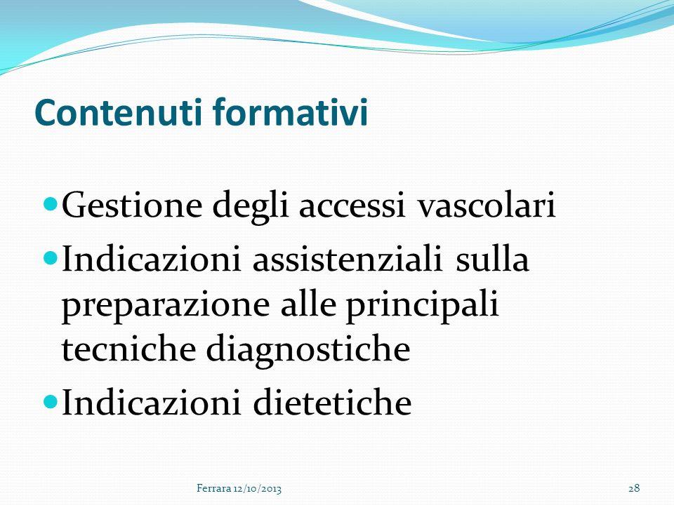 Contenuti formativi Gestione degli accessi vascolari Indicazioni assistenziali sulla preparazione alle principali tecniche diagnostiche Indicazioni di