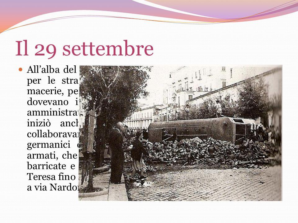 Il 29 settembre Allalba del 29 settembre la città era tutta una barricata: per le strade si era ribaltato di tutto: roba vecchia, macerie, persino aut