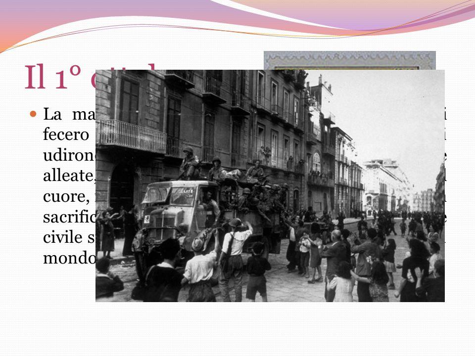 Il 1° ottobre La mattina del primo ottobre gli Angloamericani fecero il loro ingresso in città; verso le undici si udirono alle porte di Napoli i cing