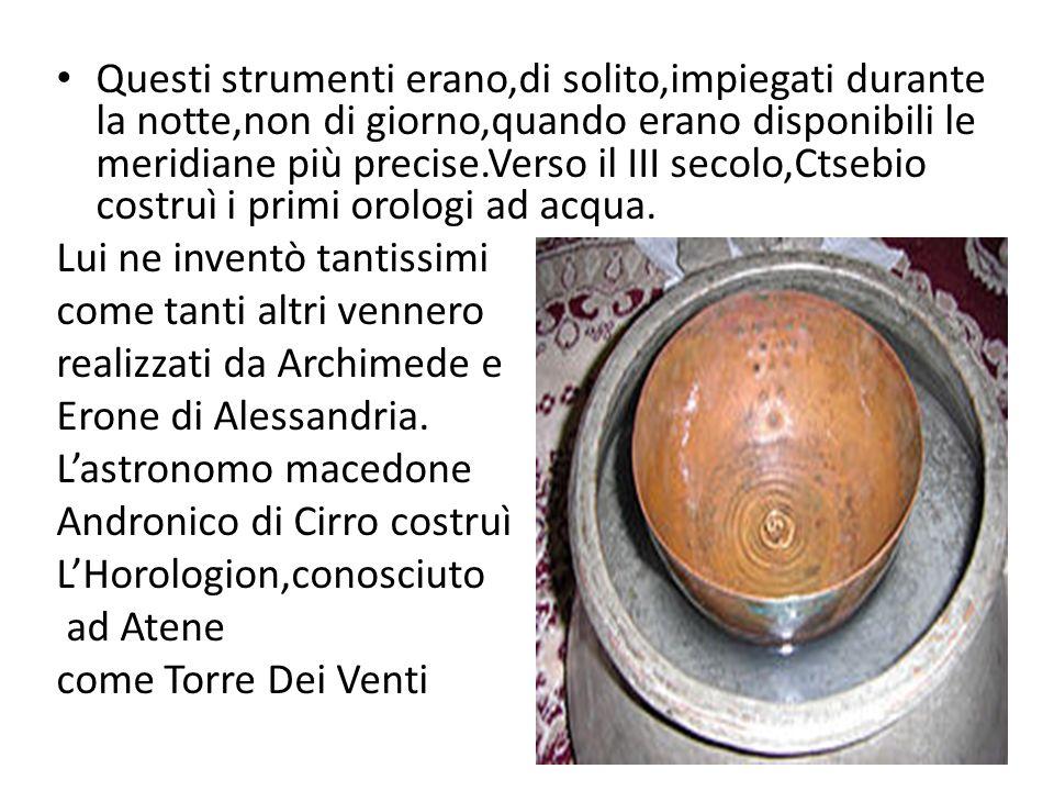 Questi strumenti erano,di solito,impiegati durante la notte,non di giorno,quando erano disponibili le meridiane più precise.Verso il III secolo,Ctsebi