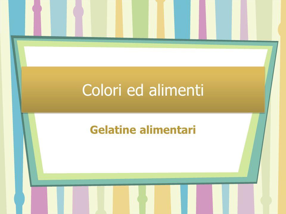 Colori ed alimenti Gelatine alimentari