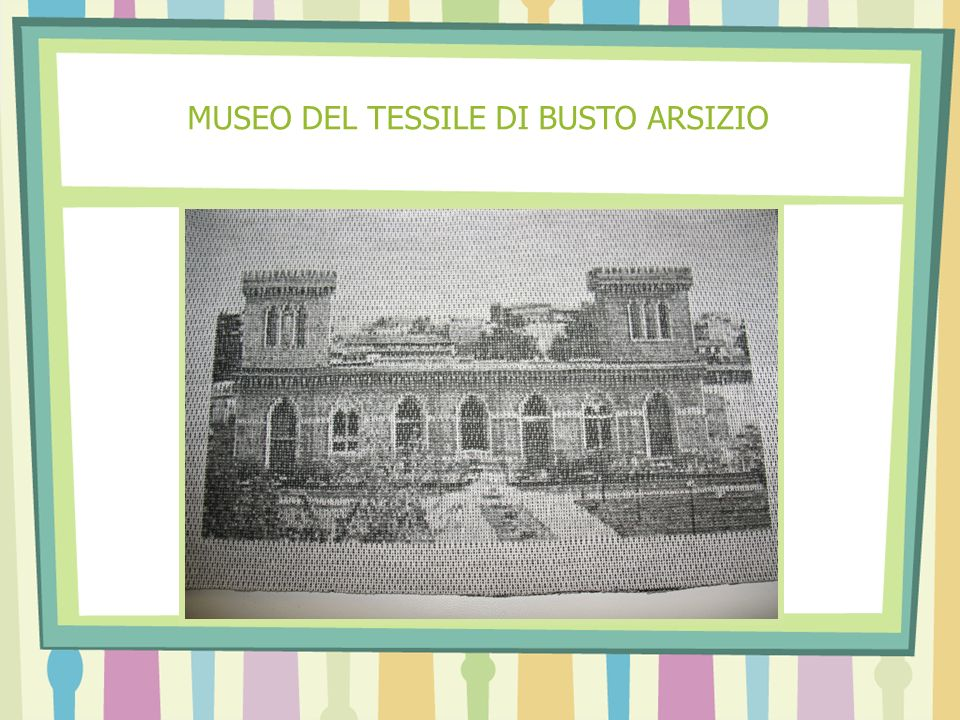 MUSEO DEL TESSILE DI BUSTO ARSIZIO
