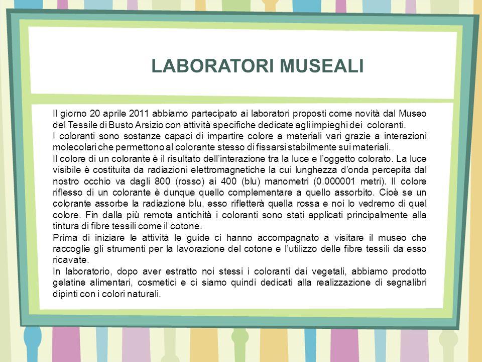 Il giorno 20 aprile 2011 abbiamo partecipato ai laboratori proposti come novità dal Museo del Tessile di Busto Arsizio con attività specifiche dedicat