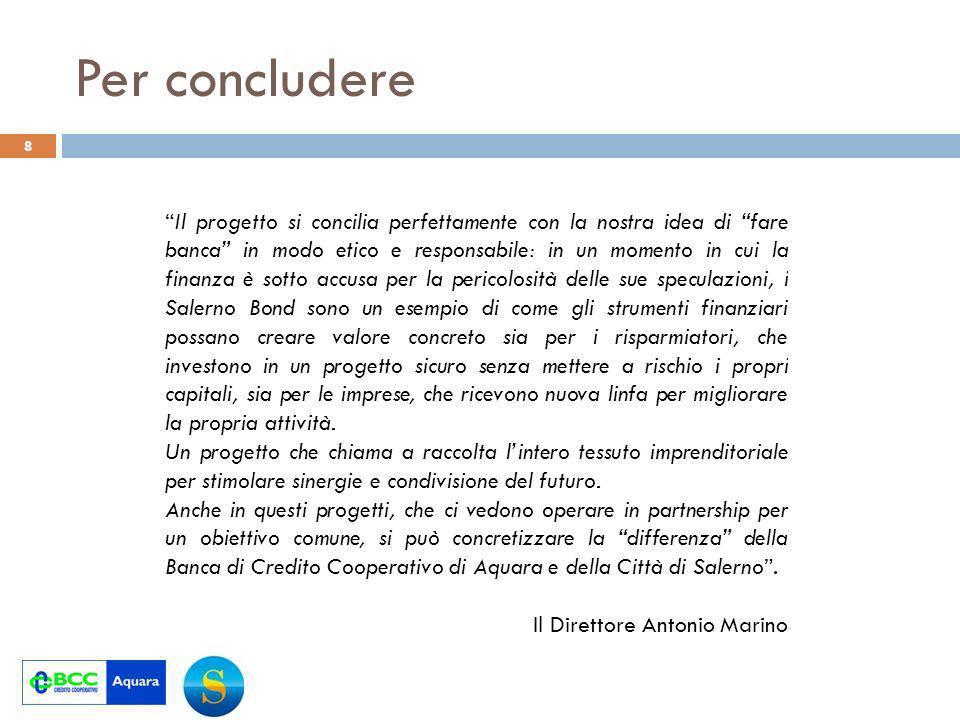 9 SINTESI DEL PROGETTO Imprenditorialità, Finanza e Territorio La BCC di Aquara intende proporre il presente progetto al Comune di Salerno, alla Camera di Commercio di Salerno e ad altri enti interessati all iniziativa.