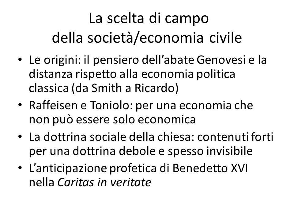 La scelta di campo della società/economia civile Le origini: il pensiero dellabate Genovesi e la distanza rispetto alla economia politica classica (da
