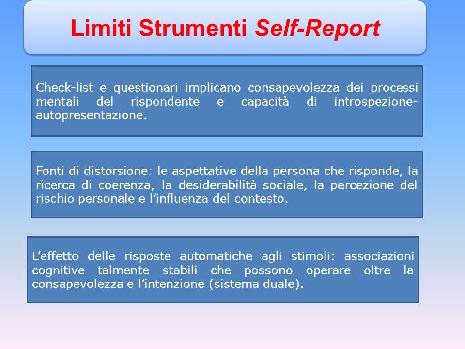 Check-list e questionari implicano consapevolezza dei processi mentali del rispondente e capacità di introspezione- autopresentazione.