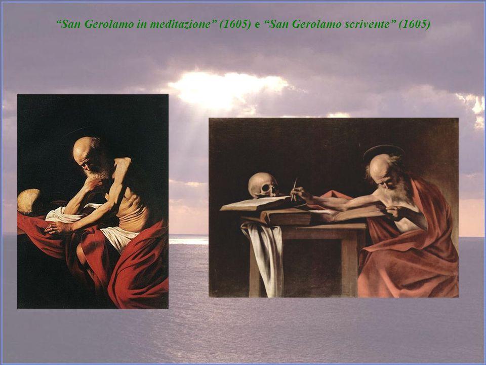 San Gerolamo in meditazione (1605) e San Gerolamo scrivente (1605)