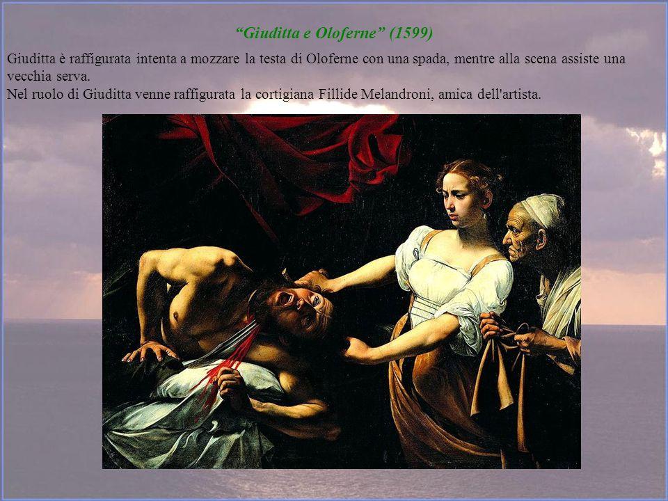 Giuditta e Oloferne (1599) Giuditta è raffigurata intenta a mozzare la testa di Oloferne con una spada, mentre alla scena assiste una vecchia serva. N