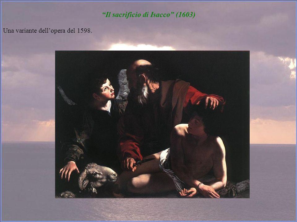 Il sacrificio di Isacco (1603) Una variante dellopera del 1598.