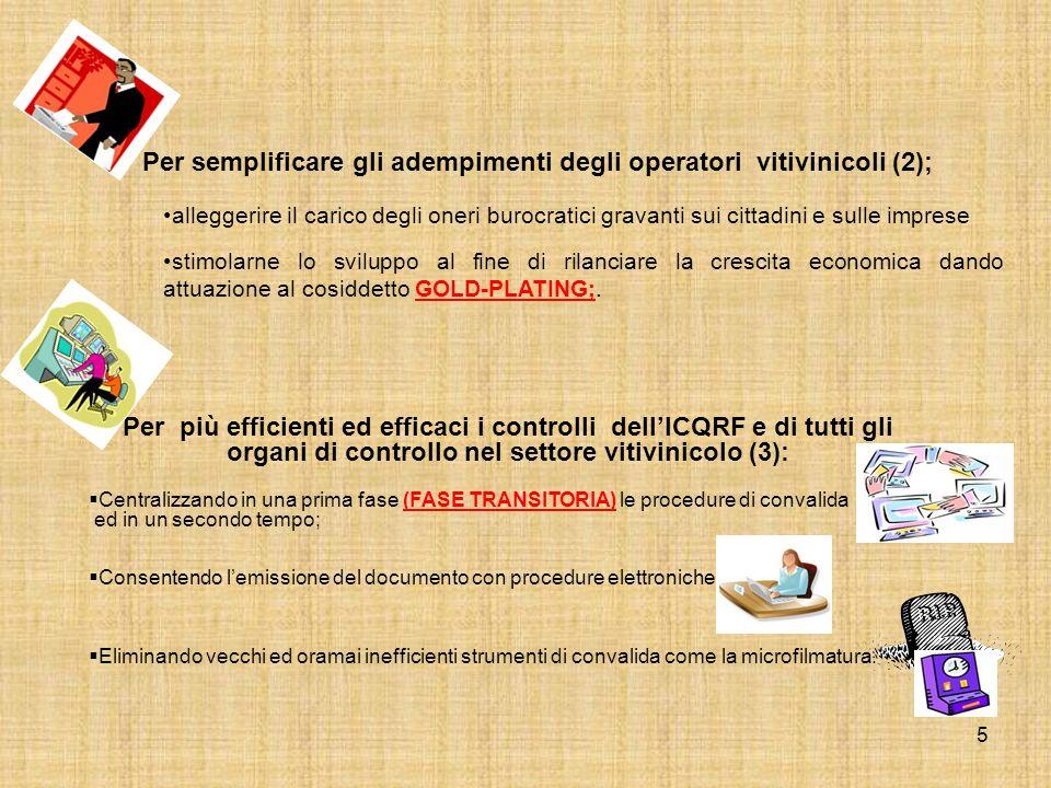 5 Per semplificare gli adempimenti degli operatori vitivinicoli (2); alleggerire il carico degli oneri burocratici gravanti sui cittadini e sulle impr