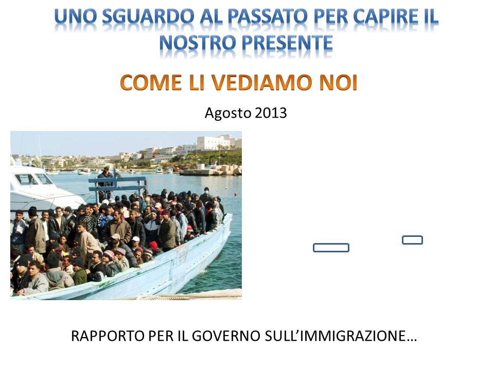 Agosto 2013 RAPPORTO PER IL GOVERNO SULLIMMIGRAZIONE…