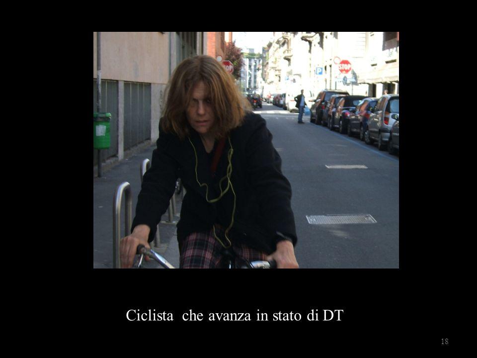 Ciclista che avanza in stato di DT 18
