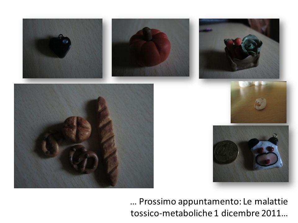 … Prossimo appuntamento: Le malattie tossico-metaboliche 1 dicembre 2011…