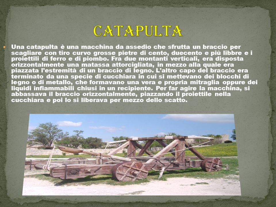 La balista, pur avendo principi analoghi anche in termini di costruzione a quelli delle catapulte, fu progettata per il lancio di pietre o massi pesan
