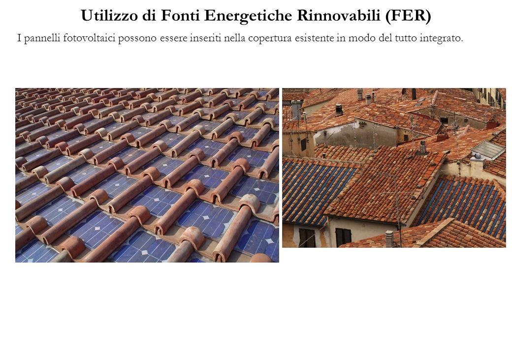 Utilizzo di Fonti Energetiche Rinnovabili (FER) I pannelli fotovoltaici possono essere inseriti nella copertura esistente in modo del tutto integrato.