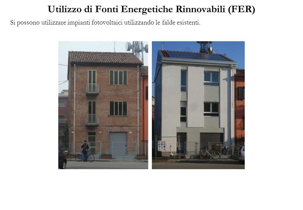 Utilizzo di Fonti Energetiche Rinnovabili (FER) Si possono utilizzare impianti fotovoltaici utilizzando le falde esistenti.