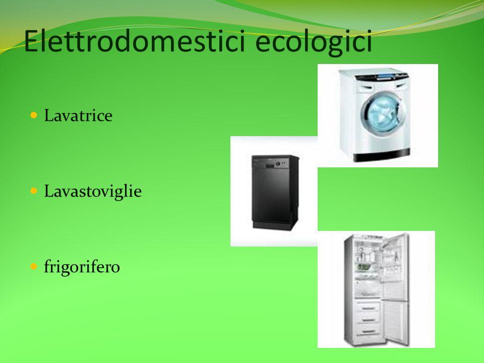 Elettrodomestici ecologici Lavatrice Lavastoviglie frigorifero