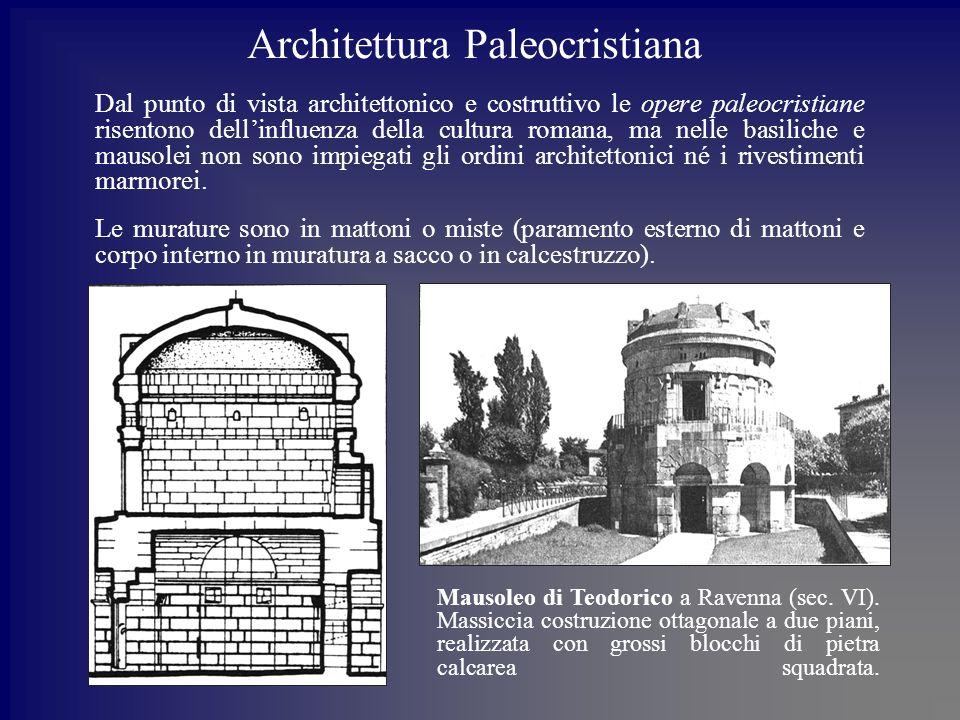 Architettura Paleocristiana Dal punto di vista architettonico e costruttivo le opere paleocristiane risentono dellinfluenza della cultura romana, ma nelle basiliche e mausolei non sono impiegati gli ordini architettonici né i rivestimenti marmorei.