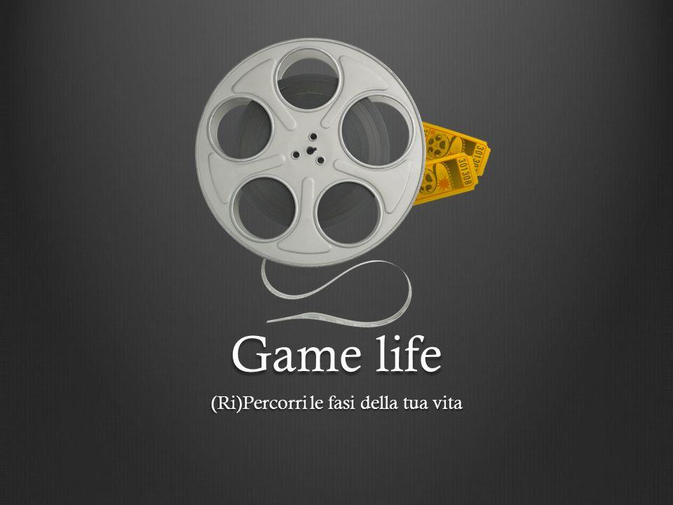 Game life (Ri)Percorri le fasi della tua vita