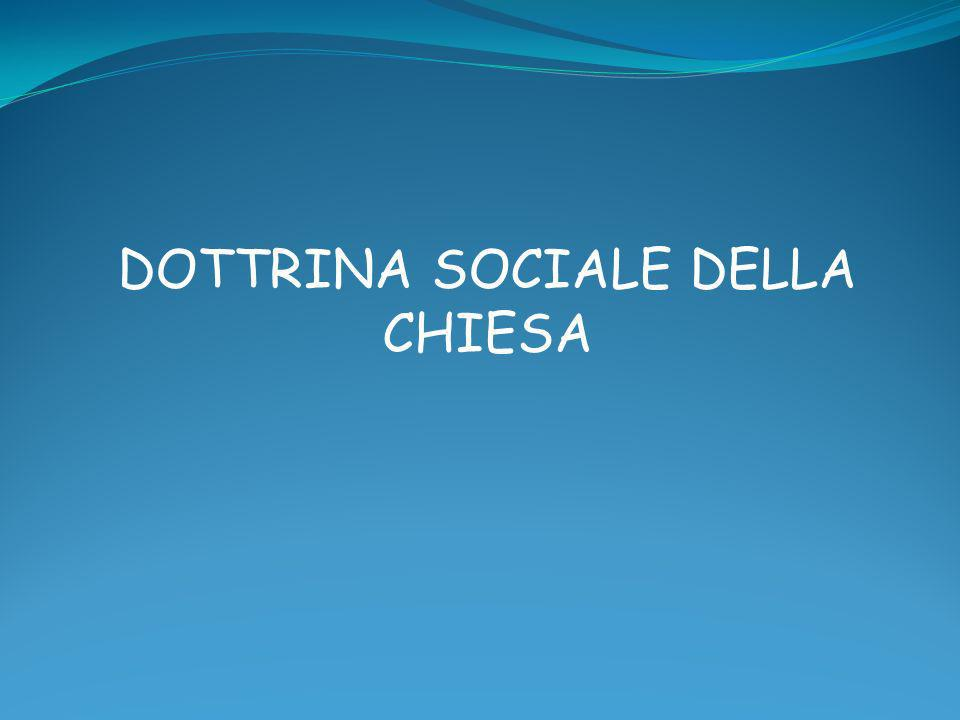DOTTRINA SOCIALE DELLA CHIESA
